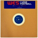 "WES - I love football (12"")"