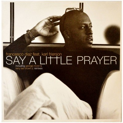 FRANCESCO DIAZ feat. KARL FRIESON - Say a little prayer...