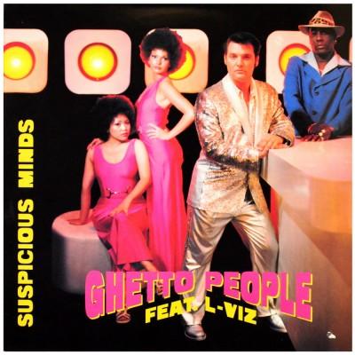 "GHETTO PEOPLE feat. L-VIZ - Suspicious minds (12"")"